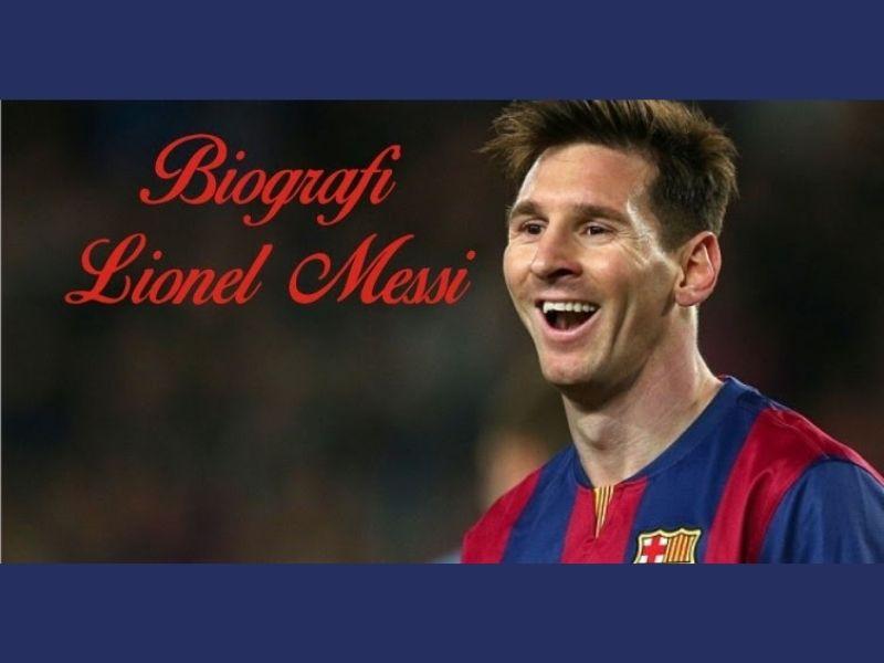 Biografi Lionel Messi dan Awal Karir Hingga Kekayaannya